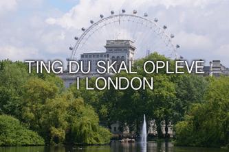 ting du skal opleve i london