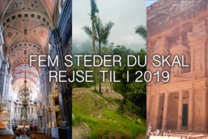 Fem steder du skal besøge i 2019